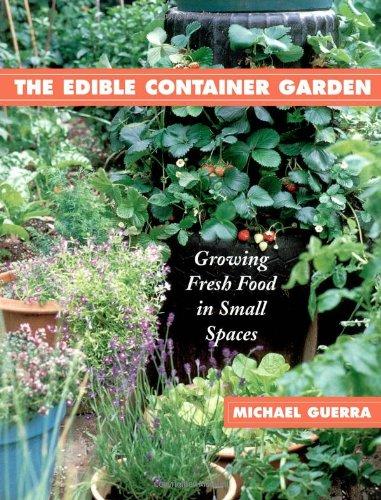 The edible container garden :