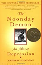 The Noonday Demon: An Atlas of Depression by…