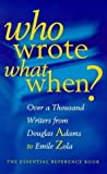 Who wrote what when? : over 1000 writers from Douglas Adams to Emile Zola / Diagram Group