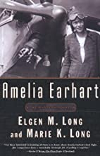 Amelia Earhart: The Mystery Solved by Elgen…