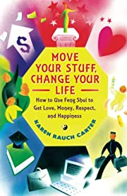 Move Your Stuff, Change Your Life: How to…
