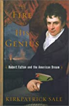 The Fire of His Genius: Robert Fulton and…
