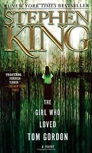 The Girl Who Loved Tom Gordon : A Novel de…
