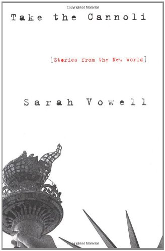 Take the Cannoli: Stories From the New World, Vowell, Sarah