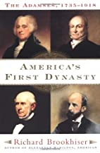 America's First Dynasty: The Adamses,…