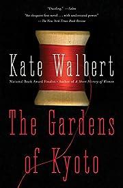 The Gardens of Kyoto: A Novel af Kate…
