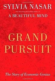 Grand Pursuit: The Story of Economic Genius…