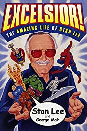 Excelsior!: The Amazing Life of Stan Lee de…