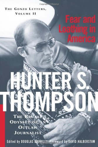 Fear And Loathing In America: The Brutal Odyssey of an Outlaw Journalist (Gonzo Letters), Thompson, Hunter S.