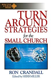 Turnaround Strategies for the Small Church…