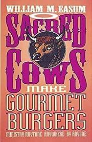 Sacred Cows Make Gourmet Burgers: Ministry…