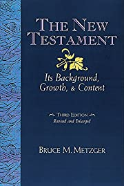 The New Testament: Its Background Growth and…