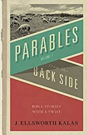 Parables from the Back Side Volume 1: Bible…