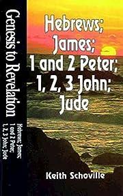 Genesis to Revelation: Hebrews, James, 1 and…
