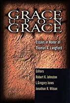 Grace Upon Grace by Robert K. Johnston