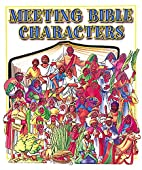 Meeting the Bible Characters by Peg…