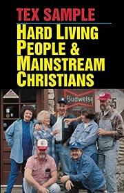 Hard Living People & Mainstream Christians…