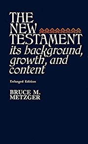 The New Testament: Its Background, Growth…