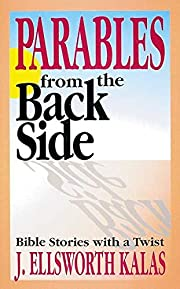 Parables from the back side : Bible stories…