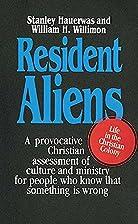 Resident Aliens by Stanley Hauerwas