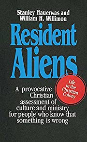 Resident Aliens: A Provocative Christian…