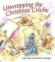 Unwrapping the Christmas Creche de Lisa…