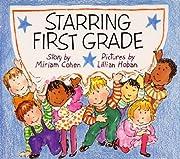 Starring First Grade av Miriam Cohen
