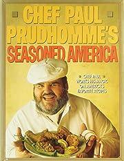 Chef Paul Prudhomme's Seasoned America –…