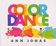 Color Dance – tekijä: Ann Jonas