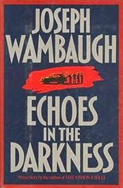 Echoes in the Darkness de Joseph Wambaugh