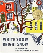 White Snow, Bright Snow por Alvin Tresselt