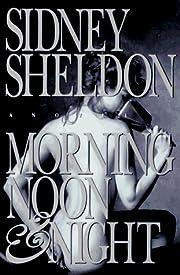 Morning Noon & Night de Sidney Sheldon