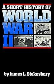 A Short History of World War II por James L.…