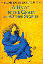 A knot in the grain and other stories –…