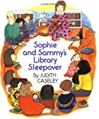 Sophie and Sammy's Library Sleepover by…