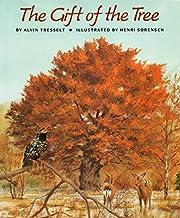 The Gift of the Tree de Alvin Tresselt