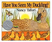 Have You Seen My Duckling? de Nancy Tafuri
