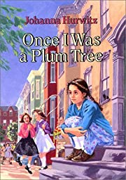 Once I Was a Plum Tree de Johanna Hurwitz