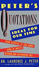 Peter's Quotations: Ideas for Our Times…