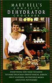 Mary Bell's Complete Dehydrator…