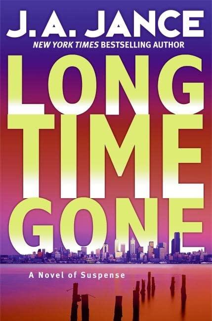 Long Time Gone: A Novel of Suspense, Jance, J. A