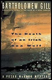 The Death of an Irish Sea Wolf: A Peter…