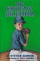 The Koufax Dilemma by Steven Schnur