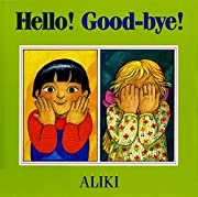 Hello! Good-Bye! de Aliki