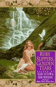 Ruby slippers, golden tears de Ellen Datlow