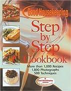 The Good Housekeeping Step-by-Step Cookbook:…