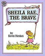Sheila Rae, the Brave por Kevin Henkes