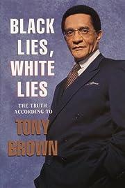 Black Lies, White Lies: The Truth According…