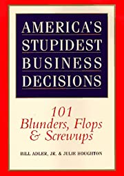 America's Stupidest Business Decisions:…