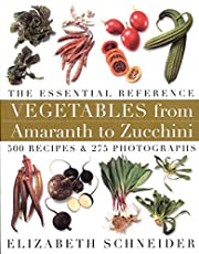 Vegetables from Amaranth to Zucchini: The…